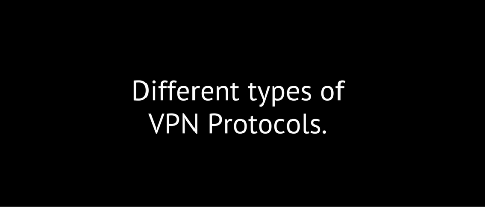 Different types of VPN Protocol