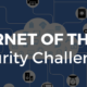Internet of Things IoT Security Challenges