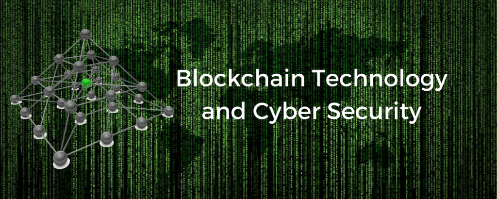 Blockchain and Cyber Security