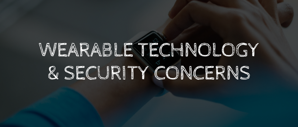 Wearable Technology Security Concerns